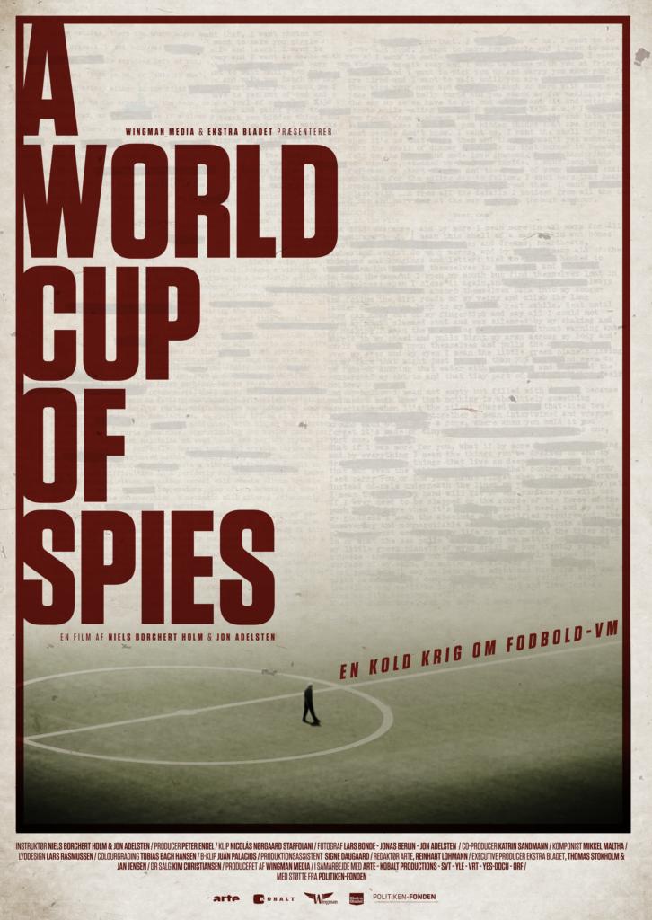 A World Cup of Spies havde premiere på tv-kanaler verden over op til VM denne sommer, mens den i Danmark udelukkende er blevet vist på Ekstra Bladet + // Plakaten: Nicolás Nørgaard Staffolani